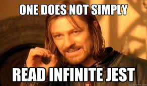One does not simply read Infinite Jest