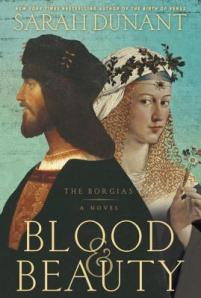 Blood & Beauty Sarah Dunant