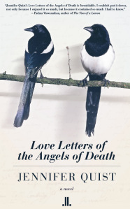 Love Letters of the Angels of Death by Jennifer Quist | Published in 2013 by Linda Leith | Paperback: 202 pages | Source: Review copy from publisher