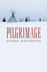 Pilgrimage by Diana Davidson | Published in 2013 by Brindle & Glass | Paperback: 288 pages | Source: Review copy from the author
