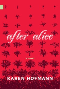 After Alice by Karen Hoffman | Published in 2014 by NeWest Press| Source: Review copy from the publisher